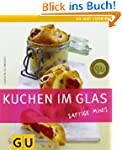 Kuchen im Glas: Just cooking (GU Just...
