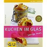 """Kuchen im Glas: Saftige Minis (GU Just Cooking)von """"Christa Schmedes"""""""