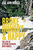 img - for Broke, Hungry, and Happy: The Life of Extreme Kayaker Dave Norell book / textbook / text book