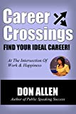 Career Crossings: Discover Your Ideal Career, and the Work You Were Born to Do