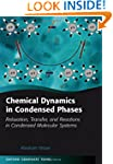 Chemical Dynamics in Condensed Phases...