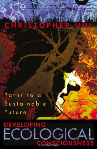 Developing Ecological Consciousness: Paths to a...