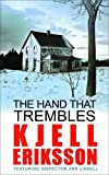 The Hand That Trembles: A Mystery. Kjell Eriksson