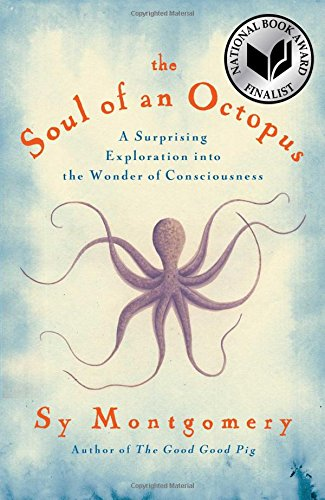 Download The Soul of an Octopus: A Surprising Exploration into the Wonder of Consciousness