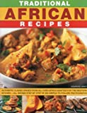 Traditional African Recipes: Authentic dishes from all over Africa adapted for the Western kitchen - all shown step by step in 300 simple-to-follow photographs