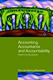 Accounting  Accountants and Accountability (Routledge Studies in Accounting)