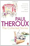 The Collected Stories: World's End; Sinning with Annie; Jungle Bells; the Consul's File; the London Embassy; Paul Theroux