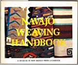 Navajo weaving handbook (A Museum of New Mexico Press guidebook)