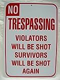 "NO TRESPASSING SIGN Will Be SHOT Survivors SHOT Again Home Security""MAN CAVE SIG"