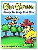 Ben Banana Fights The Ninja Fruit Flies