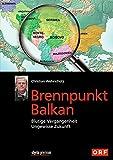Brennpunkt Balkan: Blutige Vergangenheit - Ungewisse Zukunft