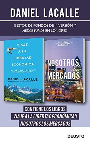 Daniel Lacalle Fernandez - Viaje a la libertad económica + Nosotros los mercados