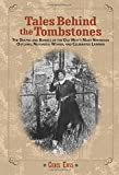 img - for Tales Behind the Tombstones: The Deaths And Burials Of The Old West'S Most Nefarious Outlaws, Notorious Women, And Celebrated Lawmen book / textbook / text book