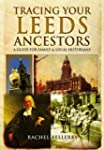 Tracing Your Leeds Ancestors: A Guide...