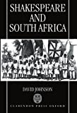 Shakespeare and South Africa (0198183151) by Johnson, David