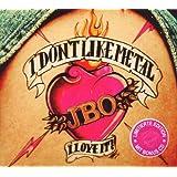 "I Don't Like Metal - I Love It (Limited Edition)von ""J.B.O."""