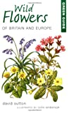 Green Guide Wild Flowers of Britain and Europe (Green Guides) (1859749305) by Sutton, David