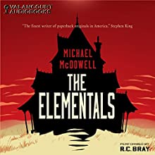 The Elementals Audiobook by Michael McDowell Narrated by R.C. Bray