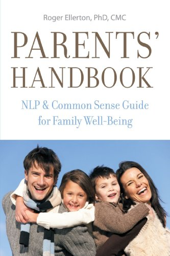 Parents' Handbook: NLP & Common Sense Guide for Family Well-Being