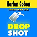 Drop Shot Audiobook by Harlan Coben Narrated by Jonathan Marosz