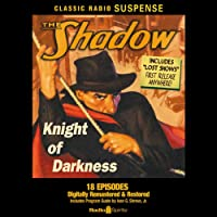 The Shadow: Knight of Darkness (       UNABRIDGED) by Orson Welles, William Johnstone, Bret Morrison, Agnes Moorehead, Margot Stevenson, Marjorie Andersen, Grace Matthews