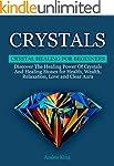 Crystals: Crystal Healing For Beginne...