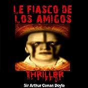 Le fiasco de Los Amigos (Contes de crépuscule 8) | Arthur Conan Doyle