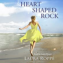 Heart Shaped Rock (       UNABRIDGED) by Laura Roppe Narrated by Laura Roppe