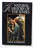 A Natural History of the Senses (0394573358) by Ackerman, Diane