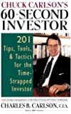 Chuck Carlson's 60-Second Investor: 201 Tips, Tools, and Tactics for the Time-Strapped Investor