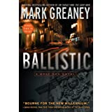Ballistic (Gray Man) ~ Mark Greaney