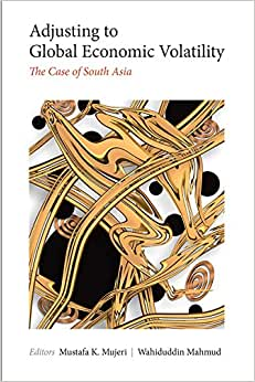 Adjusting To Global Economic Volatility: The Case Of South Asia