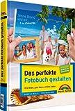 Das perfekte Fotobuch gestalten - f�r Windows und Mac, mit Extrateil