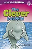 img - for The Clever Dolphin (Ocean Tales) book / textbook / text book