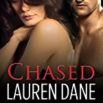 Chased: Chase Brothers, Book 3 (       UNABRIDGED) by Lauren Dane Narrated by Aletha George