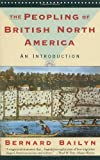 The Peopling of British North America: An Introduction (0394757793) by Bailyn, Bernard