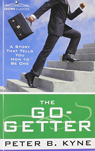 The Go-Getter: A Story That Tells You How to Be One PDF