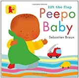 Sebastien Braun Lift the Flap: Peepo Baby (Baby Walker)
