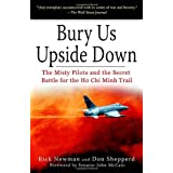 Bury Us Upside Down: The Misty Pilots and the Secret Battle for the Ho Chi Minh Trailby John McCain