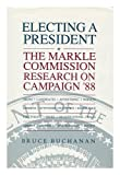 img - for Electing a President: The Markle Commission Research on Campaign '88 book / textbook / text book