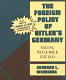 The Foreign Policy of Hitler's Germany (Vol II) (157392377X) by Weinberg, Gerhard L.