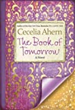 Cecelia Ahern (The Book of Tomorrow) By Ahern, Cecelia (Author) Hardcover on 25-Jan-2011