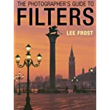 The Photographer's Guide to Filters ~ Lee Frost