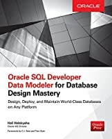 Oracle SQL Developer Data Modeler for Database Design Mastery Front Cover