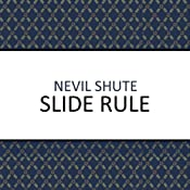 Slide Rule: Autobiography of an Engineer | [Nevil Shute]