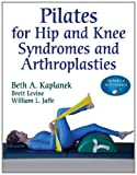 img - for Pilates for Hip and Knee Syndromes and Arthroplasties book / textbook / text book