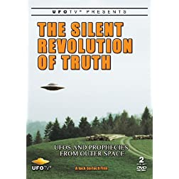 UFOTV Presents - Silent Revolution of Truth: UFOs and Prophecies from Outer Space - 2 DVD Special Edition