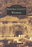 img - for SONOMA COUNTY WINERIES by Maxwell-Long, Thomas ( Author ) on Dec-01-2001[ Paperback ] book / textbook / text book