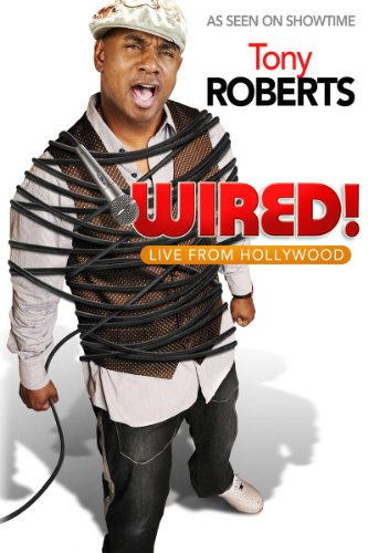 Tony Roberts: Wired!