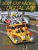 Slot Car Racing in the Digital Age (0760332355) by Schleicher, Robert